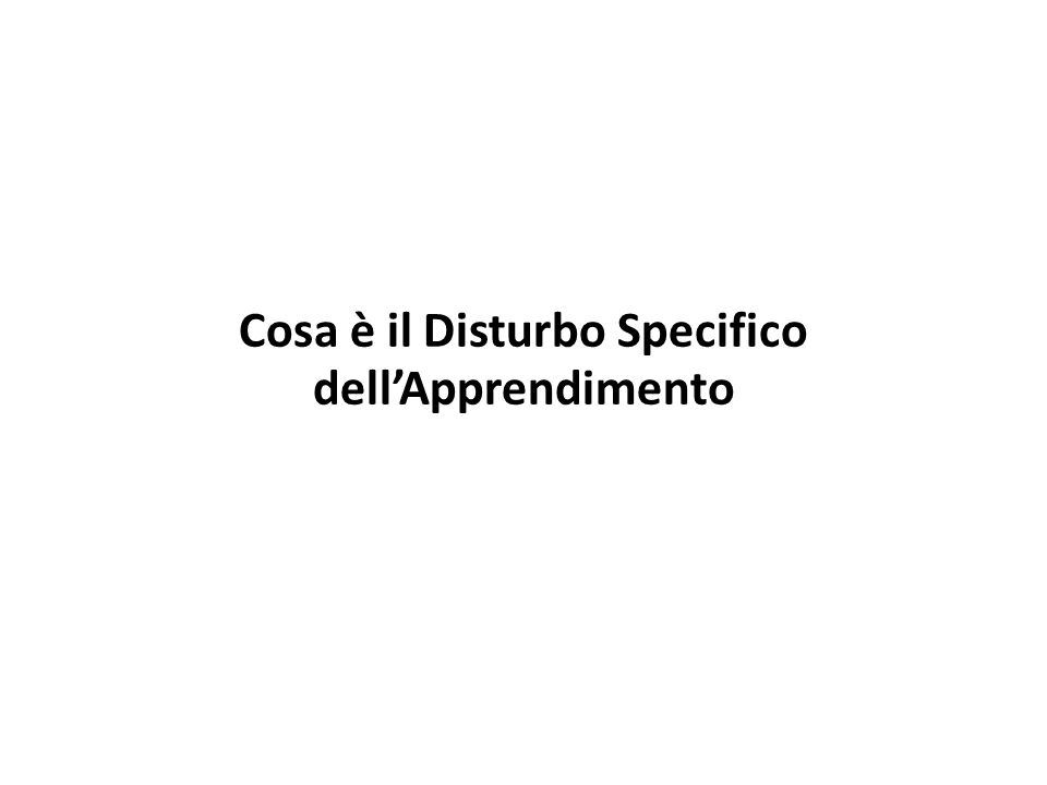 Cosa è il Disturbo Specifico dell'Apprendimento