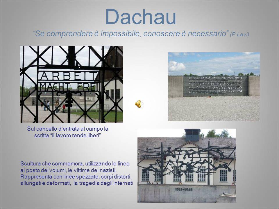 Dachau Se comprendere è impossibile, conoscere è necessario (P.Levi)