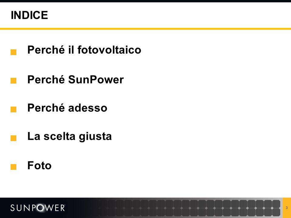 INDICE Perché il fotovoltaico Perché adesso Perché SunPower La scelta giusta Foto