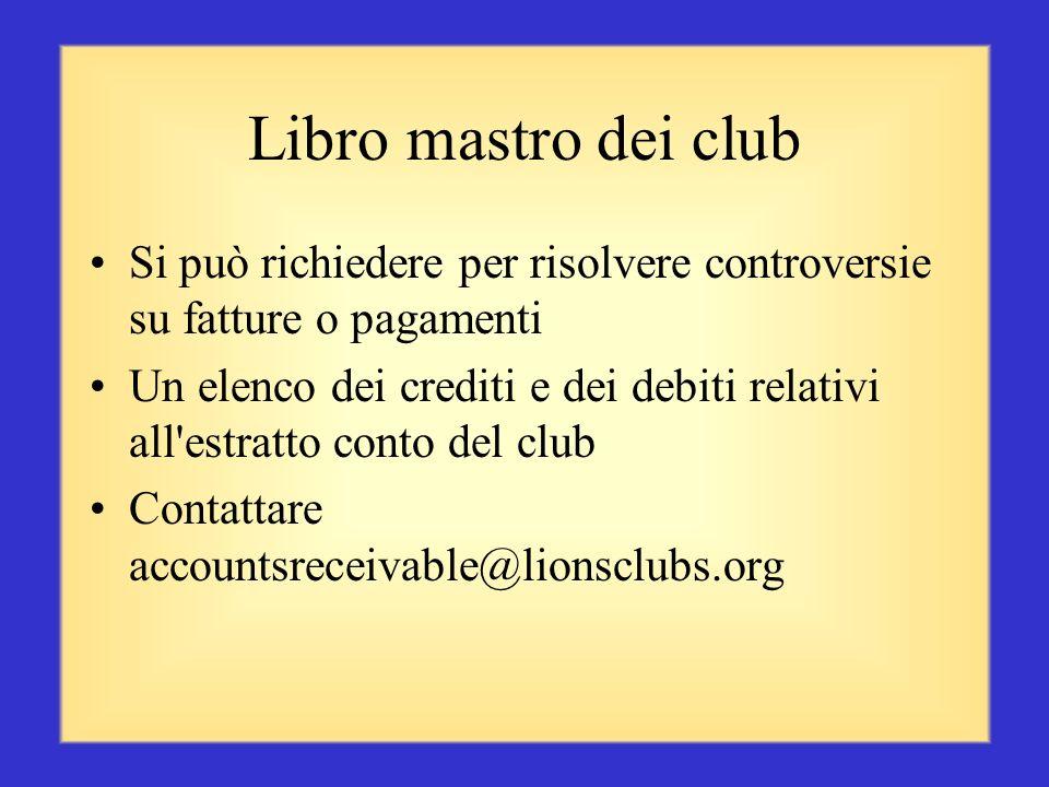 Libro mastro dei club Si può richiedere per risolvere controversie su fatture o pagamenti.