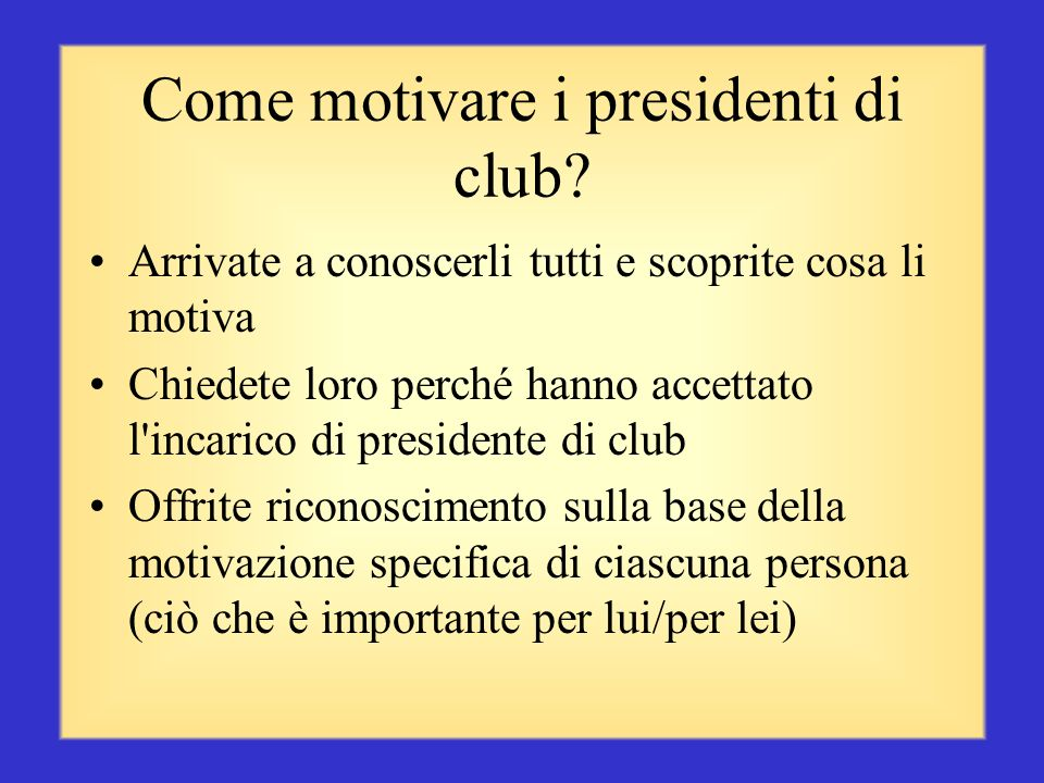 Come motivare i presidenti di club