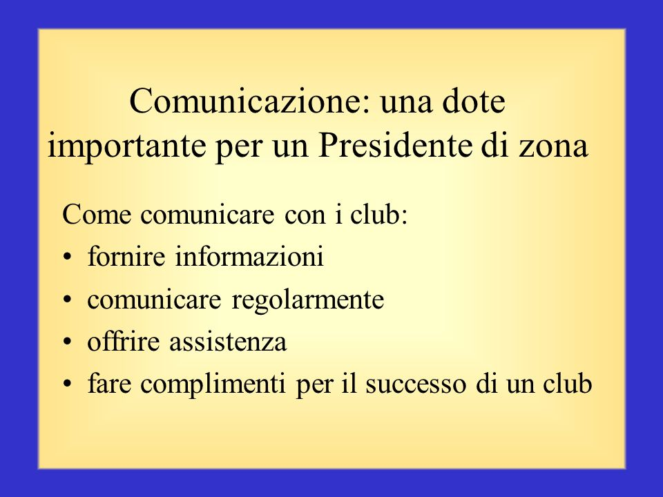 Comunicazione: una dote importante per un Presidente di zona