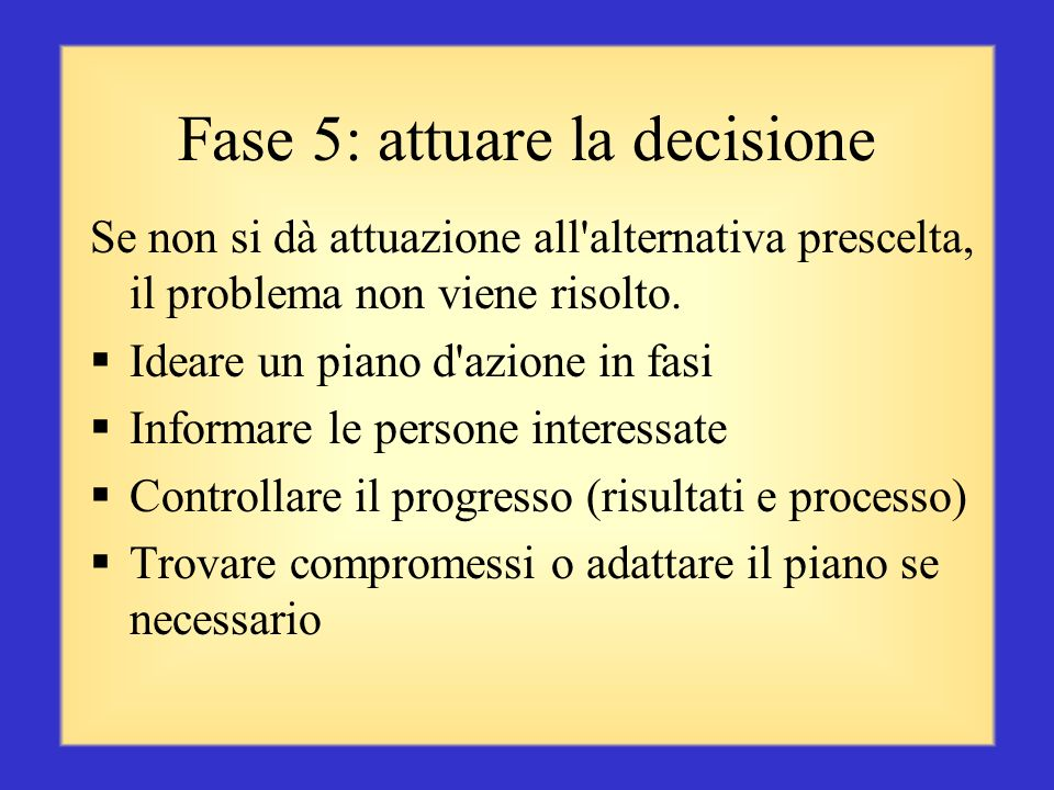 Fase 5: attuare la decisione