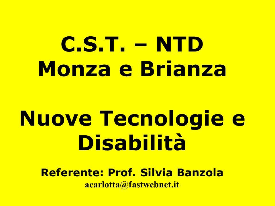 Nuove Tecnologie e Disabilità Referente: Prof. Silvia Banzola