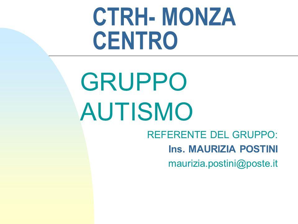 CTRH- MONZA CENTRO GRUPPO AUTISMO REFERENTE DEL GRUPPO: