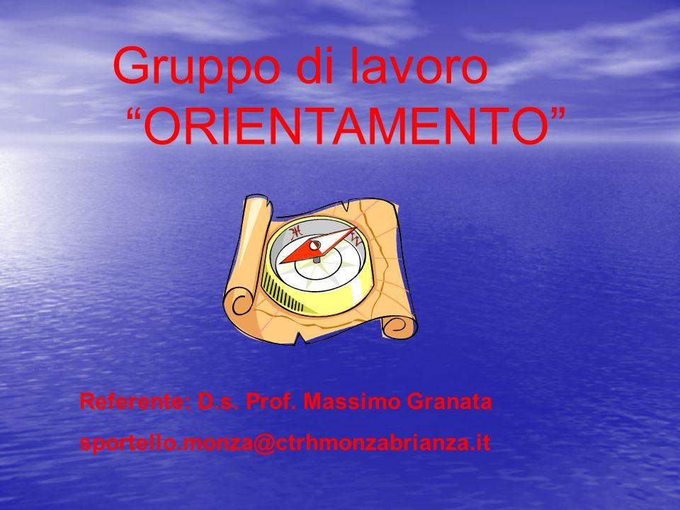 Gruppo di lavoro ORIENTAMENTO Referente: D.s. Prof. Massimo Granata
