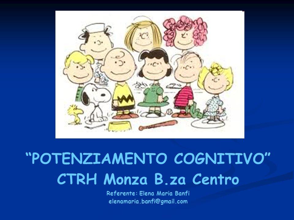 POTENZIAMENTO COGNITIVO Referente: Elena Maria Banfi