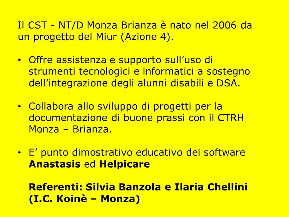 Il CST - NT/D Monza Brianza è nato nel 2006 da un progetto del Miur (Azione 4).