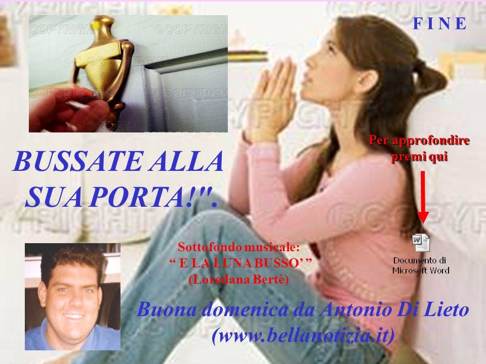 BUSSATE ALLA SUA PORTA! . Buona domenica da Antonio Di Lieto