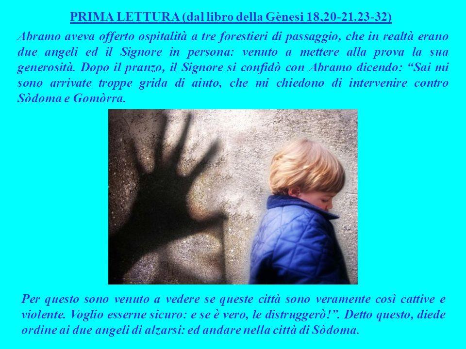 PRIMA LETTURA (dal libro della Gènesi 18,20-21.23-32)