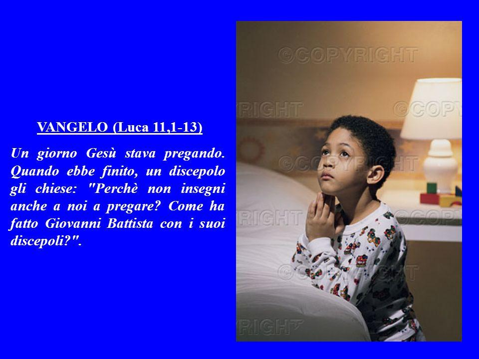 VANGELO (Luca 11,1-13)