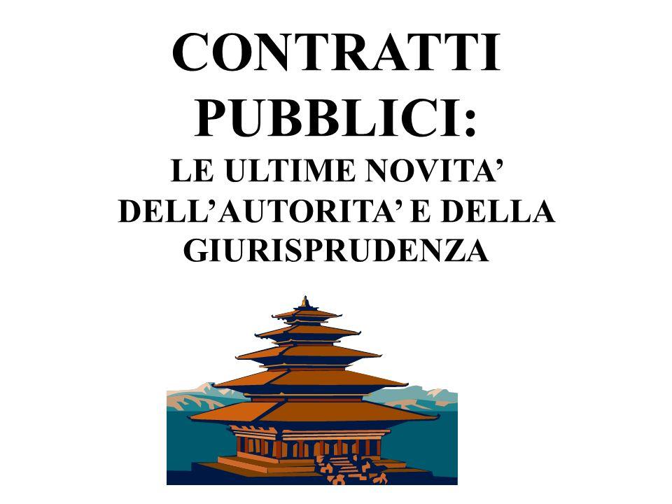 CONTRATTI PUBBLICI: LE ULTIME NOVITA' DELL'AUTORITA' E DELLA GIURISPRUDENZA