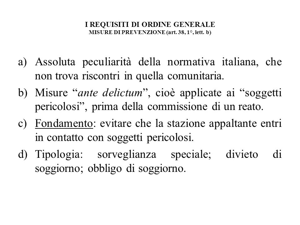 I REQUISITI DI ORDINE GENERALE MISURE DI PREVENZIONE (art. 38, 1°, lett. b)