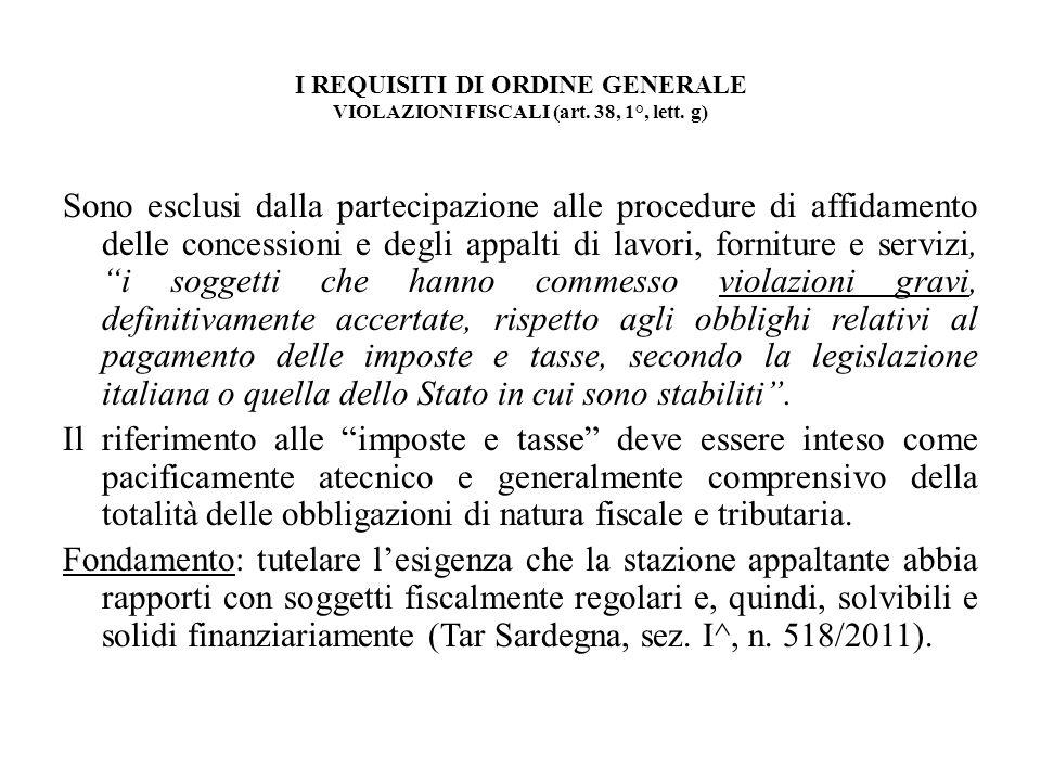 I REQUISITI DI ORDINE GENERALE VIOLAZIONI FISCALI (art. 38, 1°, lett
