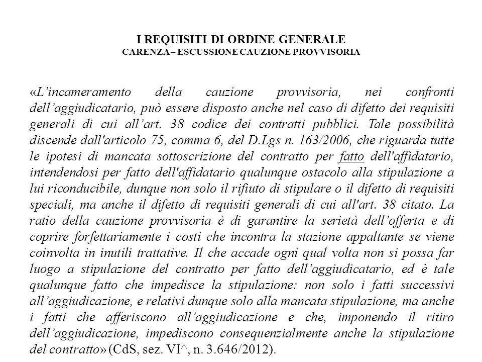 I REQUISITI DI ORDINE GENERALE CARENZA – ESCUSSIONE CAUZIONE PROVVISORIA