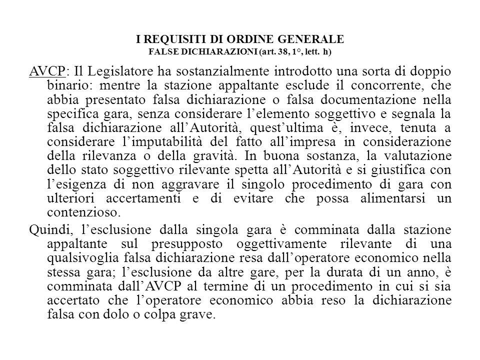 I REQUISITI DI ORDINE GENERALE FALSE DICHIARAZIONI (art. 38, 1°, lett