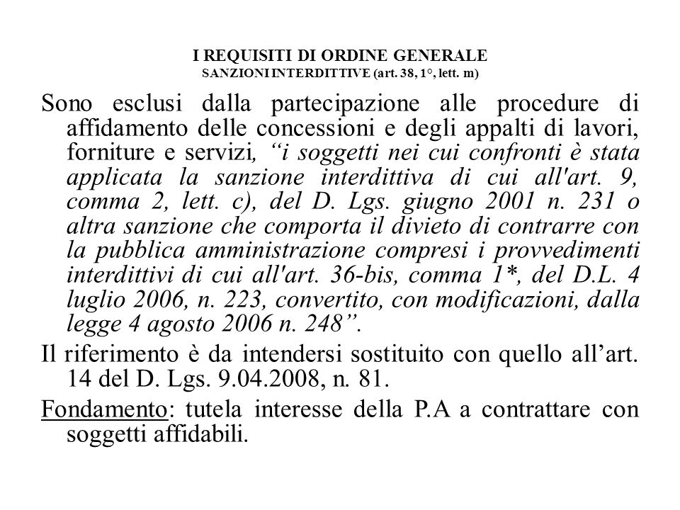 I REQUISITI DI ORDINE GENERALE SANZIONI INTERDITTIVE (art. 38, 1°, lett. m)