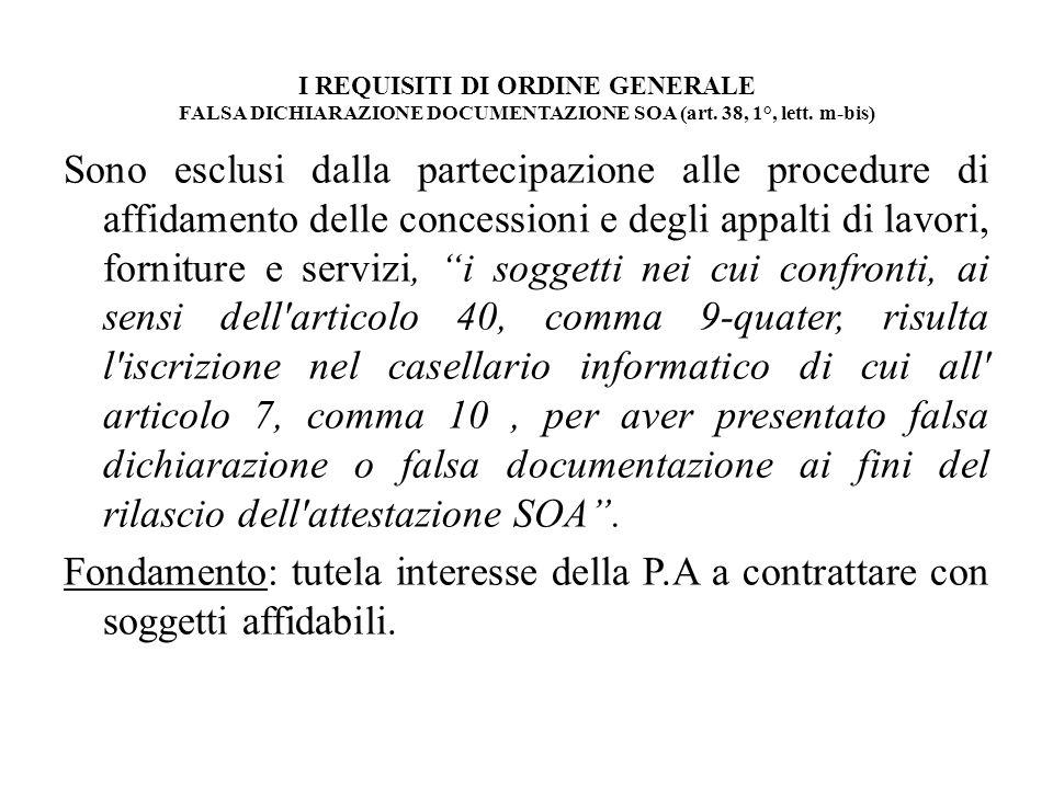 I REQUISITI DI ORDINE GENERALE FALSA DICHIARAZIONE DOCUMENTAZIONE SOA (art. 38, 1°, lett. m-bis)
