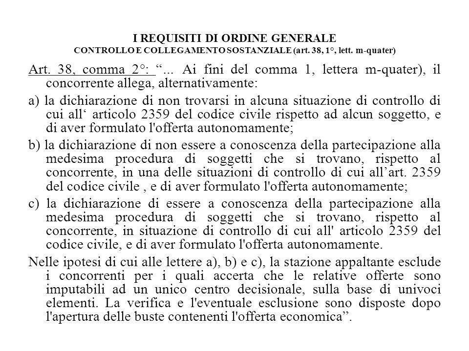 I REQUISITI DI ORDINE GENERALE CONTROLLO E COLLEGAMENTO SOSTANZIALE (art. 38, 1°, lett. m-quater)