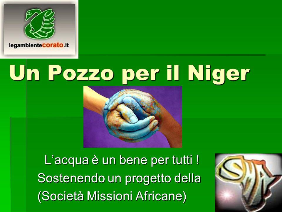 Un Pozzo per il Niger L'acqua è un bene per tutti !