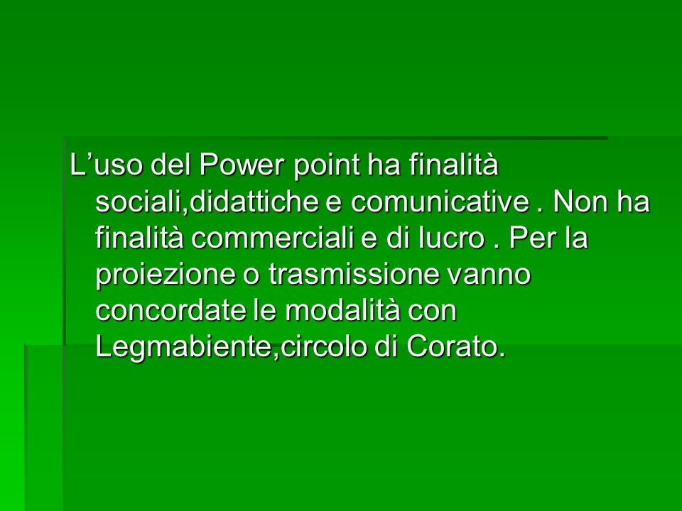 L'uso del Power point ha finalità sociali,didattiche e comunicative