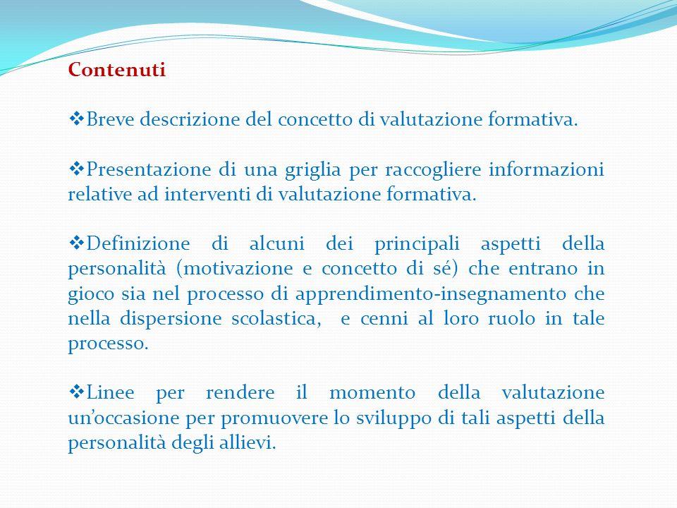 Contenuti Breve descrizione del concetto di valutazione formativa.