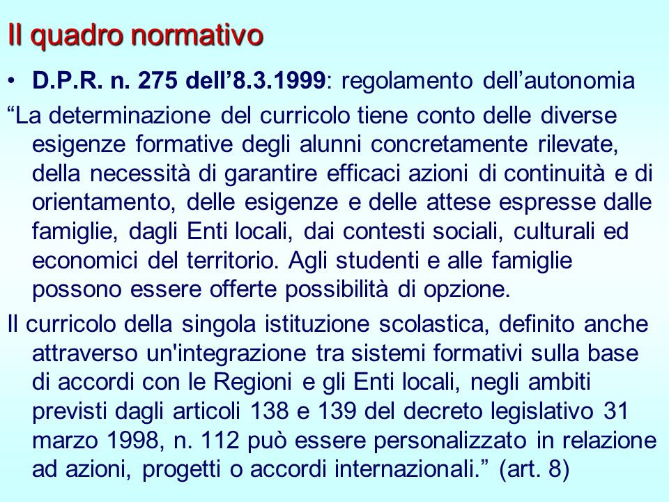 Il quadro normativo D.P.R. n. 275 dell'8.3.1999: regolamento dell'autonomia.