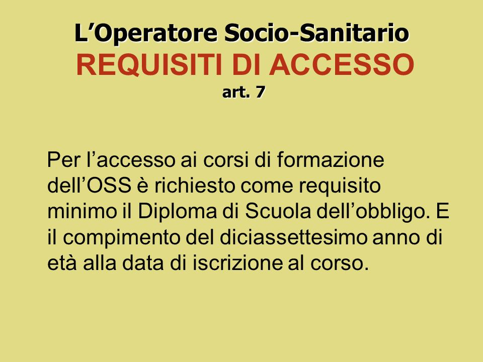 L'Operatore Socio-Sanitario REQUISITI DI ACCESSO art. 7