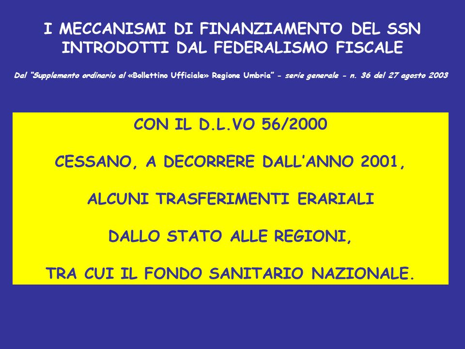 CESSANO, A DECORRERE DALL'ANNO 2001, ALCUNI TRASFERIMENTI ERARIALI