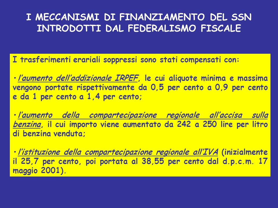 I MECCANISMI DI FINANZIAMENTO DEL SSN INTRODOTTI DAL FEDERALISMO FISCALE
