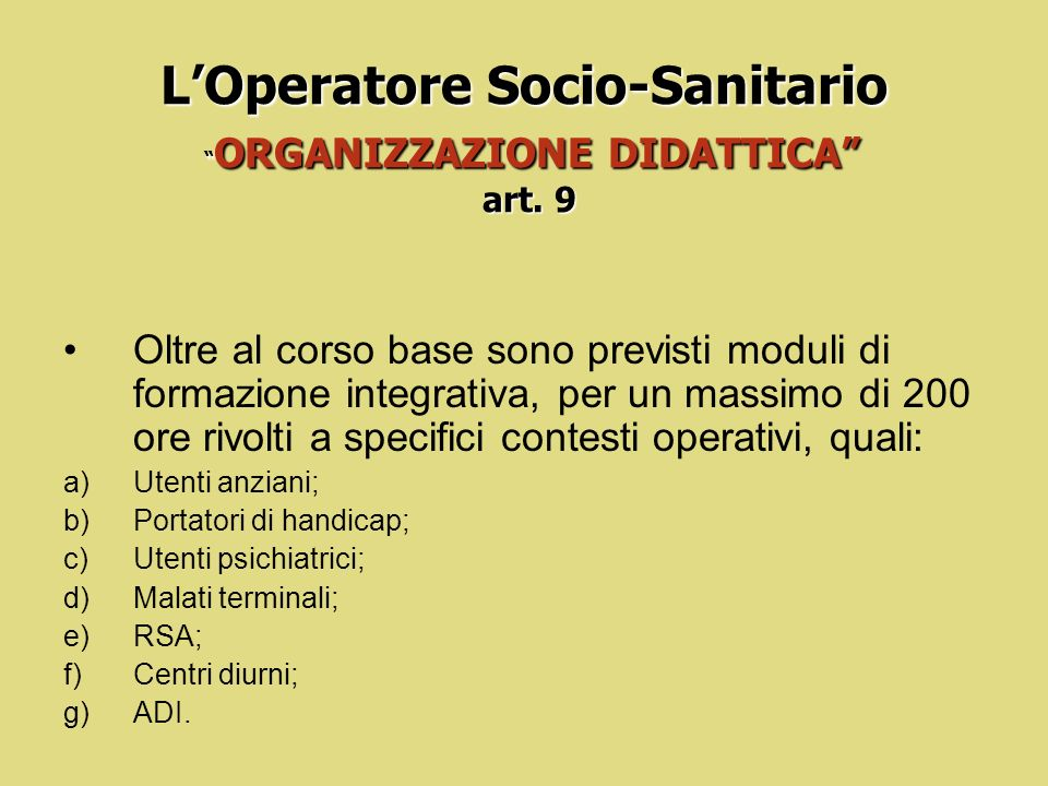 L'Operatore Socio-Sanitario ORGANIZZAZIONE DIDATTICA art. 9