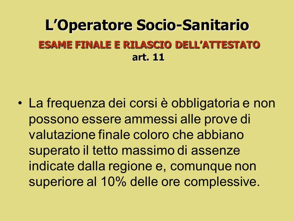 L'Operatore Socio-Sanitario ESAME FINALE E RILASCIO DELL'ATTESTATO art