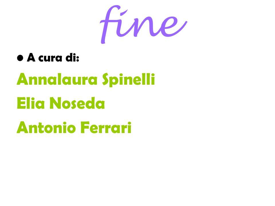 fine A cura di: Annalaura Spinelli Elia Noseda Antonio Ferrari