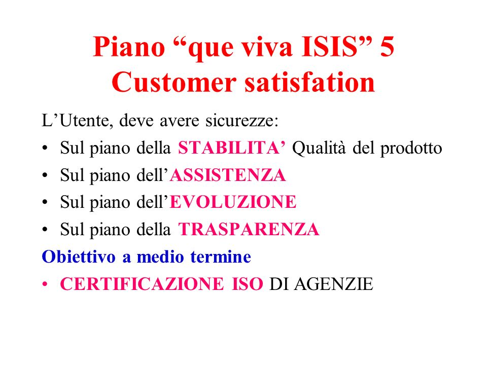 Piano que viva ISIS 5 Customer satisfation