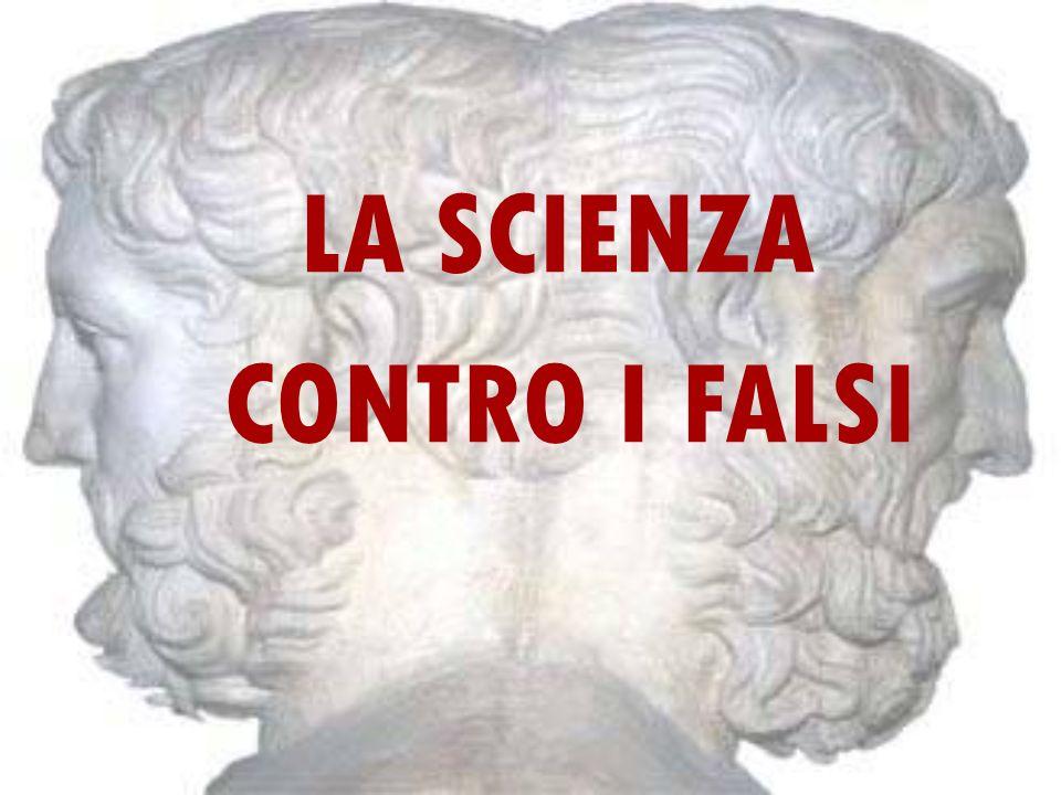 LA SCIENZA CONTRO I FALSI
