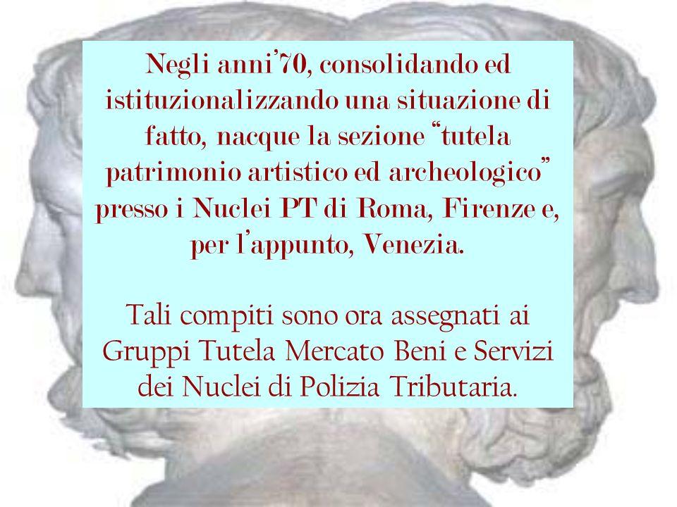 Negli anni'70, consolidando ed istituzionalizzando una situazione di fatto, nacque la sezione tutela patrimonio artistico ed archeologico presso i Nuclei PT di Roma, Firenze e, per l'appunto, Venezia.