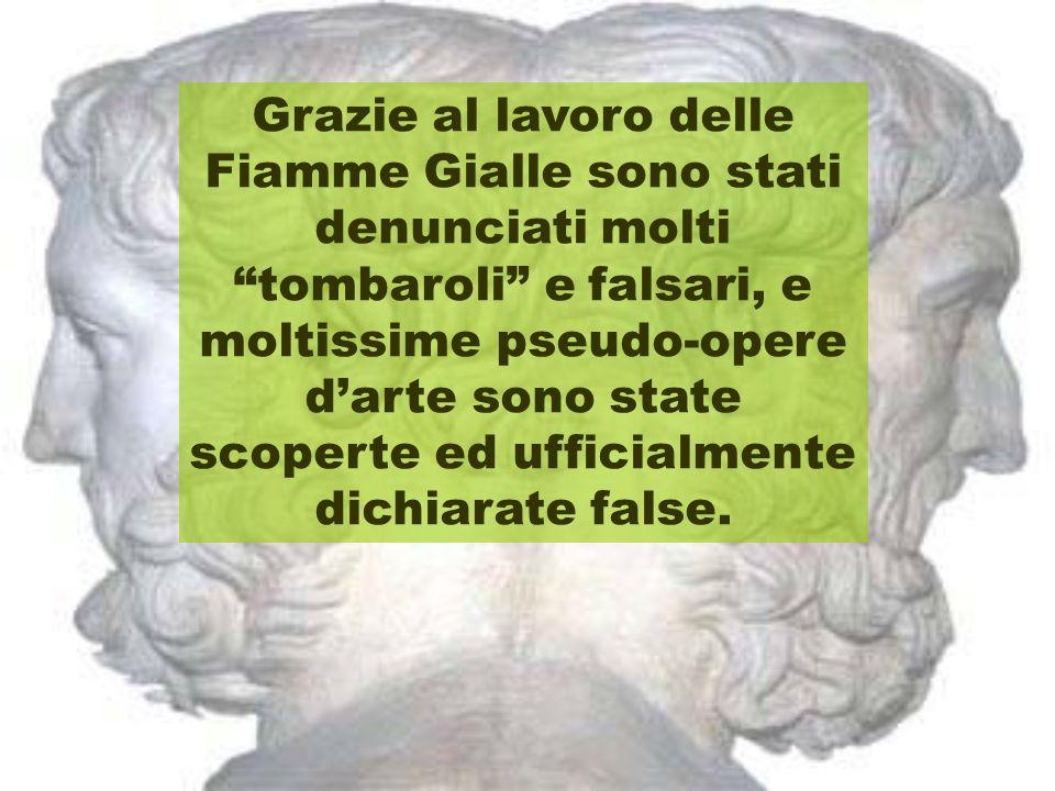 Grazie al lavoro delle Fiamme Gialle sono stati denunciati molti tombaroli e falsari, e moltissime pseudo-opere d'arte sono state scoperte ed ufficialmente dichiarate false.