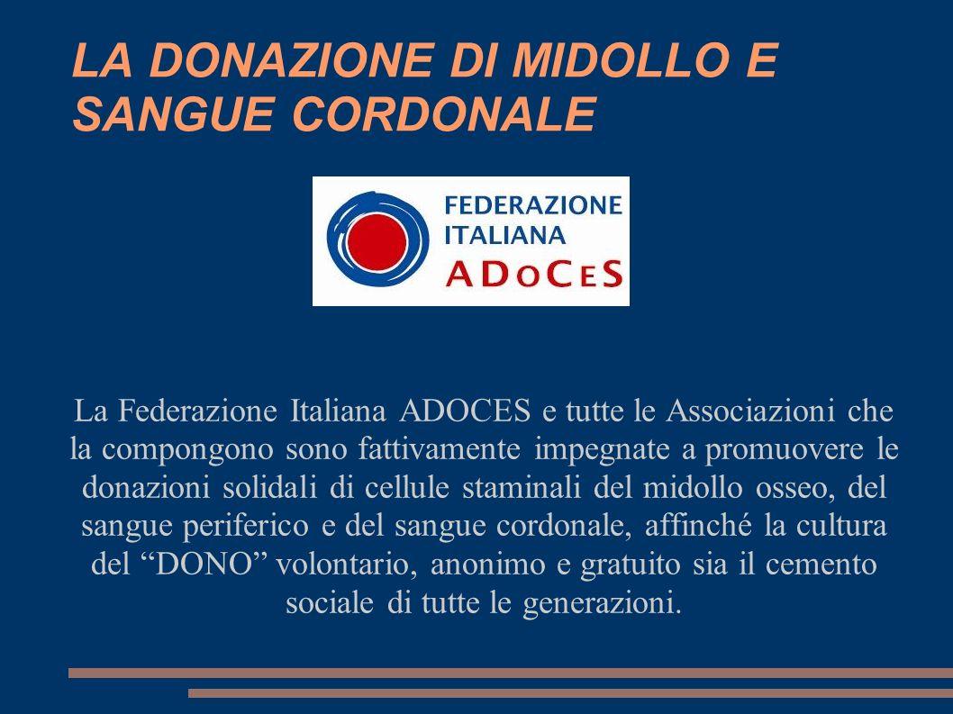LA DONAZIONE DI MIDOLLO E SANGUE CORDONALE