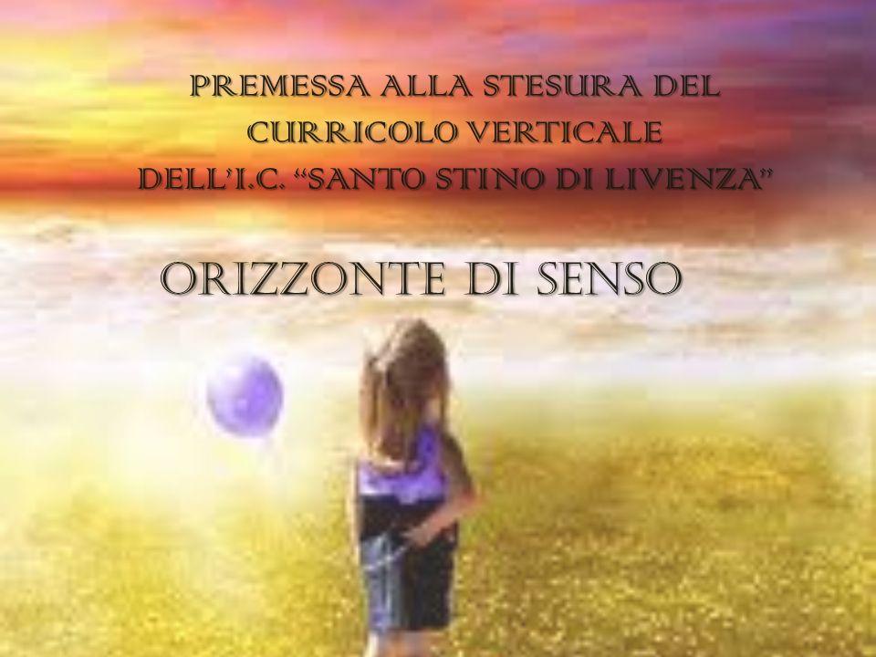 PREMESSA ALLA STESURA DEL CURRICOLO VERTICALE DELL'I. C