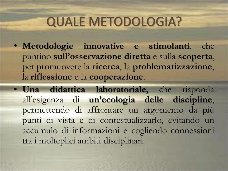 QUALE METODOLOGIA