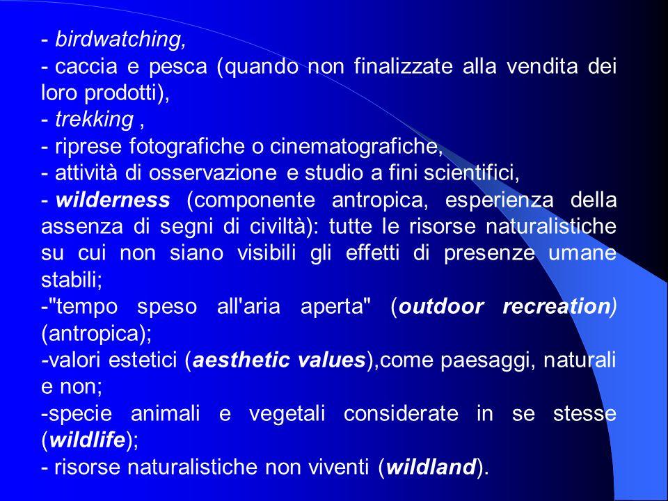 birdwatching, caccia e pesca (quando non finalizzate alla vendita dei loro prodotti), trekking , riprese fotografiche o cinematografiche,
