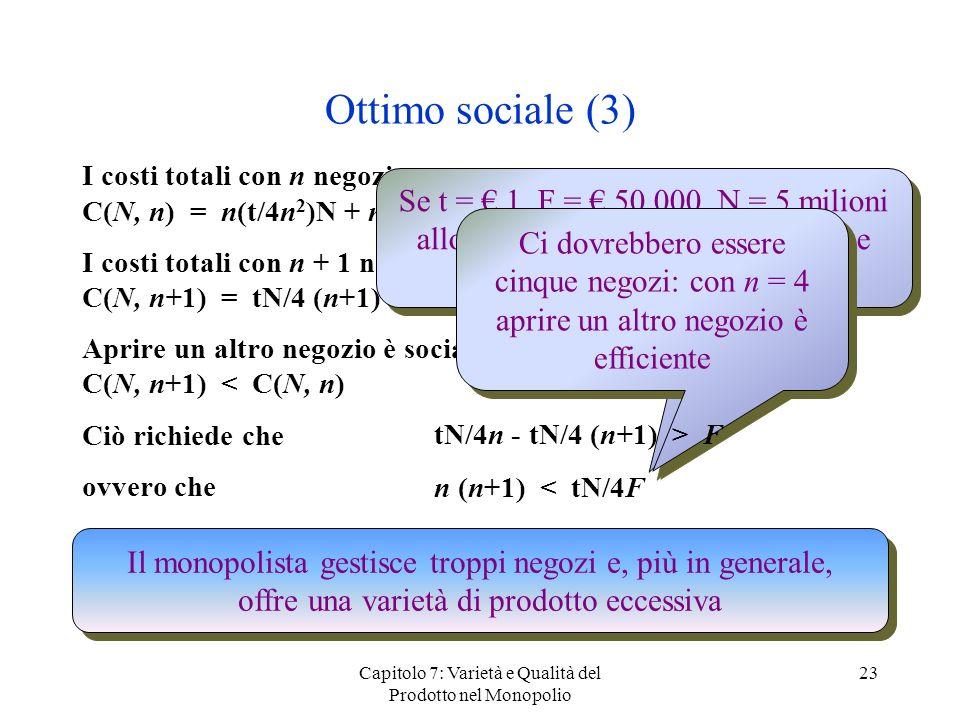 Ottimo sociale (3) Se t = € 1, F = € 50.000, N = 5 milioni