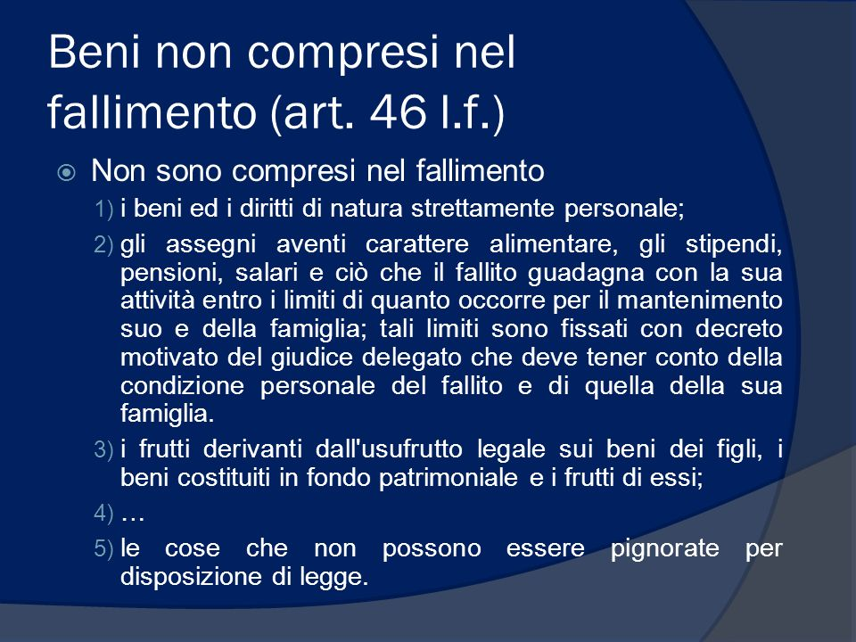 Beni non compresi nel fallimento (art. 46 l.f.)
