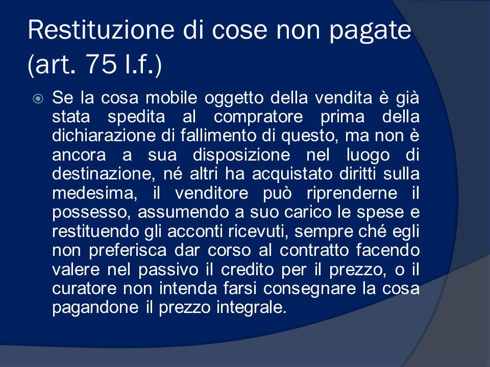 Restituzione di cose non pagate (art. 75 l.f.)