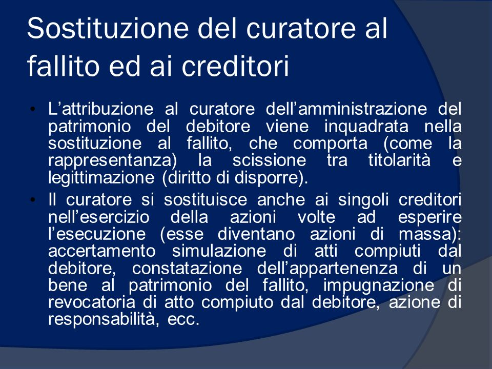 Sostituzione del curatore al fallito ed ai creditori