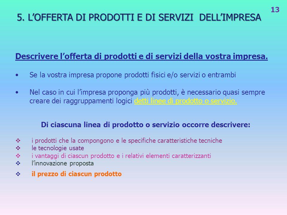 Di ciascuna linea di prodotto o servizio occorre descrivere: