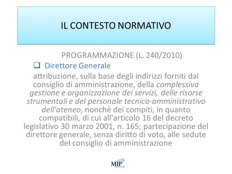 IL CONTESTO NORMATIVO PROGRAMMAZIONE (L. 240/2010) Direttore Generale