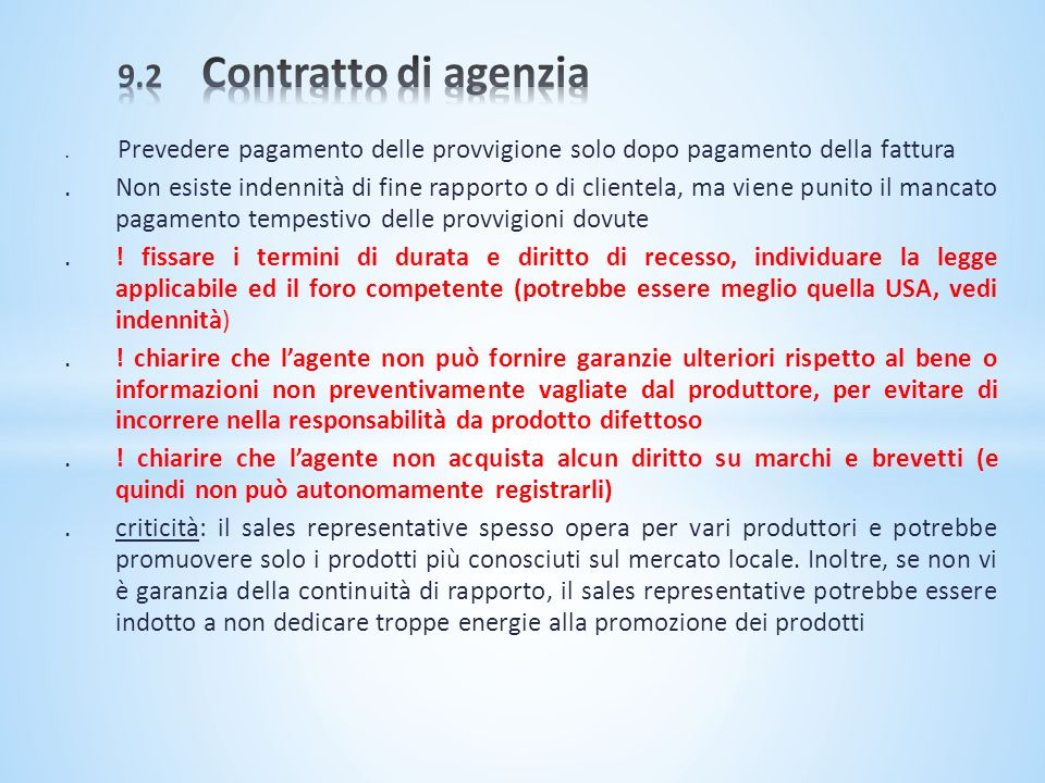9.2 Contratto di agenzia . Prevedere pagamento delle provvigione solo dopo pagamento della fattura.
