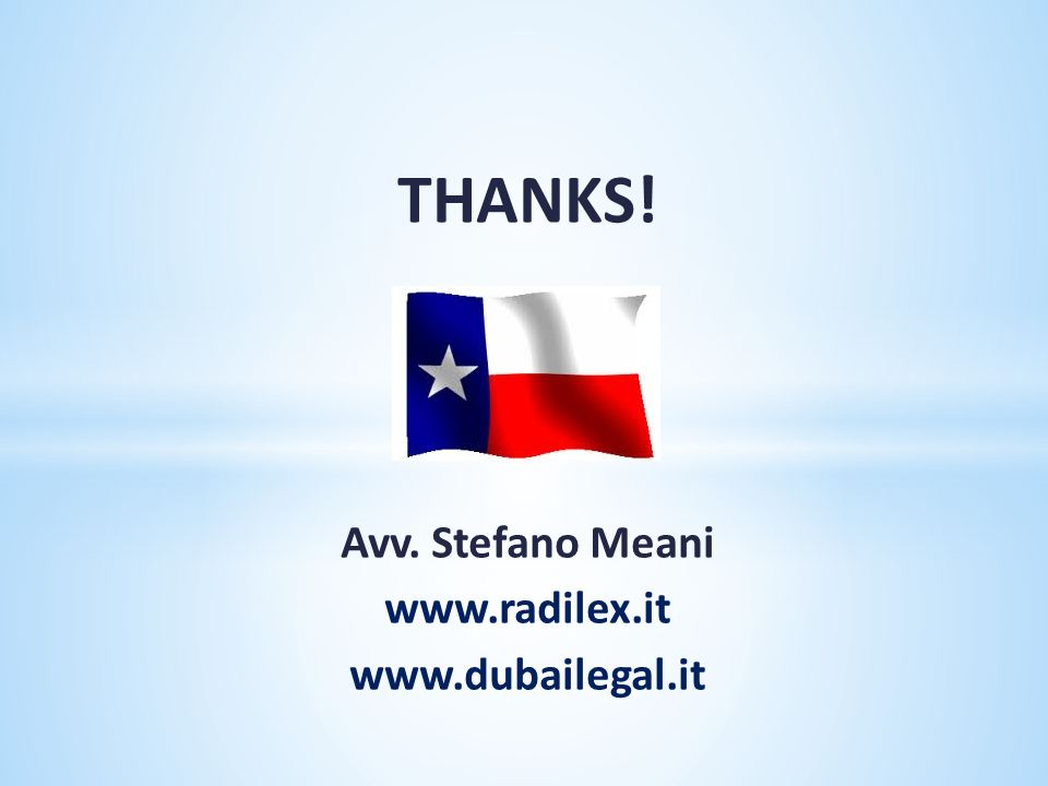 THANKS! Avv. Stefano Meani www.radilex.it www.dubailegal.it