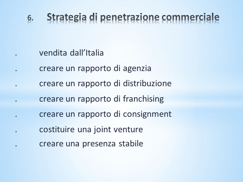 6. Strategia di penetrazione commerciale